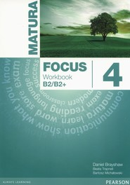 okładka Matura Focus 4  Workbook wieloletni Szkoły ponadgimnazjalne, Książka   Daniel Brayshaw, Beata Trapnell, Bartosz Michałowski