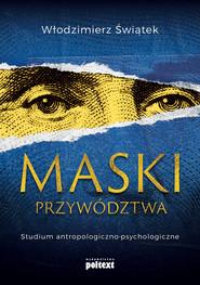 okładka Maski przywództwa. Studium antropologiczno-kulturowe, Ebook | Włodzimierz Świątek