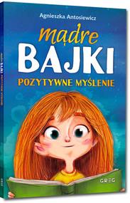 okładka Mądre bajki pozytywne myślenie, Książka | Antosiewicz Agnieszka