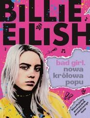 okładka Billie Eilish Bad Girl Nowa królowa popu, Książka | Morgan Sally