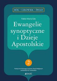 okładka Ewangelie synoptyczne i Dzieje Apostolskie 2 seria: Bóg - człowiek - świat, Książka   Edo Pablo Maria