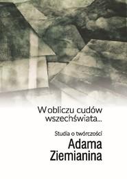 okładka W obliczu cudów wszechświata... Studia o twórczości Adama Ziemianina, Książka |