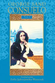 okładka Consuelo Tom 1, Książka | George Sand