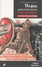 okładka Wojna polsko-bolszewicka 1919-1921 z warszawskiej perspektywy, Książka   Marian Marek Drozdowski