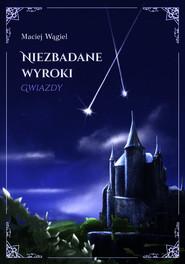 okładka Niezbadane wyroki Gwiazdy, Książka | Wągiel Maciej