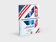 okładka Rewolucja konserwatywna Rzecz o ruchu, który odmienił Amerykę, Książka | Lee Edwards