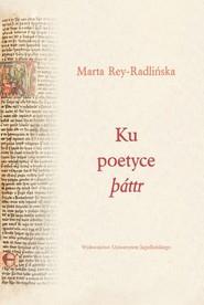 okładka Ku poetyce pattr, Książka   Marta Rey-Radlińska