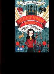 okładka Niezwykle kłopotliwe przygody Bronte Mettlestone, Książka | Moriarty Jaclyn