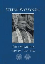 okładka Pro memoria Tom 4: 1956-1957, Książka | Wyszyński Stefan