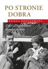 okładka Po stronie dobra Księga dedykowana Zofii i Zbigniewowi Romaszewskim, Książka |