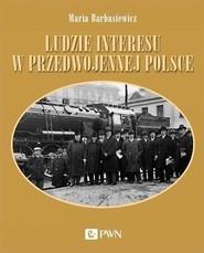 okładka Ludzie interesu w przedwojennej Polsce, Książka   Maria  Barbasiewicz