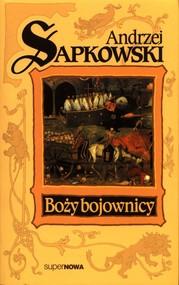 okładka Boży bojownicy Trylogia Husycka Tom 2, Książka | Sapkowski Andrzej