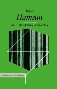 okładka Pod jesienną gwiazdą, Książka   Knut Hamsun
