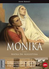 okładka Monika Matka św. Augustyna, Książka | Bernet Anne