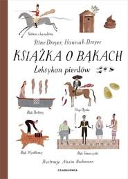 okładka Książka o bąkach Leksykon pierdów, Książka | Stine Dreyer, Hannah Dreyer