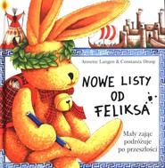 okładka Nowe listy od Feliksa Mały zając podróżuje po przeszłości, Książka | Annette Langen, Constanza Droop