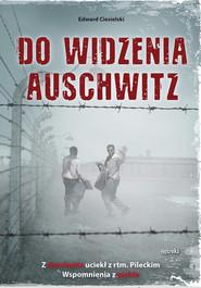 okładka Do widzenia Auschwitz, Książka   Ciesielski Edward