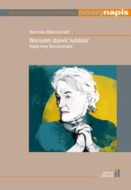 okładka Wierszem zbawić ludzkość Poezja Anny Świrszczyńskiej, Książka | Małczyński Bartosz
