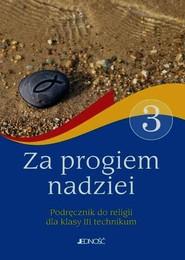 okładka Za progiem nadziei Religia 3 Podręcznik Technikum, Książka | Kamil Banasik, Piotr Białek, Anna Domurat