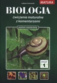 okładka Biologia Ćwiczenia maturalne z komentarzami Poziom rozszerzony Zeszyt 1, Książka | Czarnocki Łukasz