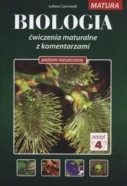 okładka Biologia Ćwiczenia maturalne z komentarzami Poziom rozszerzony Zeszyt 4, Książka | Czarnocki Łukasz