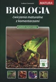 okładka Biologia Ćwiczenia maturalne z komentarzami Poziom rozszerzony Zeszyt 5, Książka | Czarnocki Łukasz