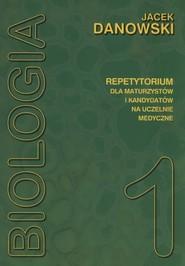 okładka Biologia Repetytorium dla maturzystów i kandydatów na uczelnie medyczne Tom 1, Książka   Danowski Jacek
