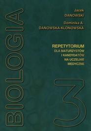 okładka Biologia repetytorium dla maturzystów i kandydatów na studia medyczne Tom 3, Książka   Jacek Danowski, Dominika Danowska-Klonowska