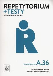 okładka Repetytorium i testy egzaminacyjne Technik ekonomista kwalifikacja A.36 Technikum, Książka   Zofia Mielczarek, Jolanta Libura, Wolak Monika