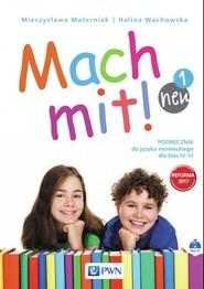 okładka Mach mit! neu 1 Podręcznik do języka niemieckiego dla klasy IV + CD Szkoła podstawowa, Książka | Halina Wachowska, Mieczysława Materniak