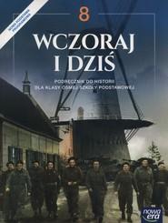 okładka Wczoraj i dziś 8 Podręcznik Szkoła podstawowa, Książka   Robert Śniegocki, Agnieszka Zielińska