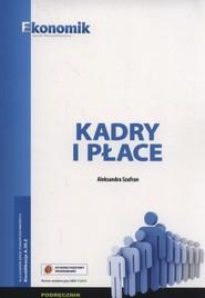okładka Kadry i płace Podręcznik Kwalifikacja A.35.2 Szkoły ponadpodstawowe, Książka | Szafran Aleksandra