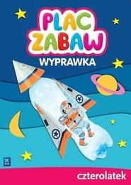 okładka Plac zabaw Wyprawka Czterolatek, Książka | Karina Jedynak, Małgorzata Szczęsna