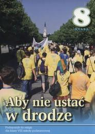 okładka Aby nie ustać w drodze 8 Podręcznik Szkoła podstawowa, Książka |