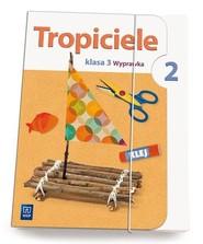 okładka Tropiciele 3 Wyprawka Część 2, Książka | Lidia Frydzińska-Świątczak, Beata Marcinkowska
