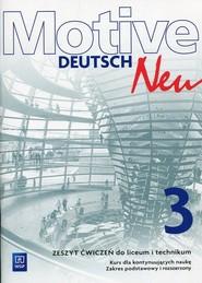 okładka Motive Deutsch Neu 3 Zeszyt ćwiczeń Zakres podstawowy i rozszerzony Kurs dla kontynuujących naukę, Książka   Alina Dorota Jarząbek, Danuta Koper