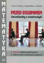 okładka Przed egzaminem ósmoklasisty z matematyki, Książka | Alicja Cewe, Małgorzata Krawczyk, Alina Magryś-Walczak