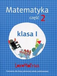 okładka Lokomotywa 1 Matematyka Ćwiczenia Część 2 Szkoła podstawowa, Książka | Małgorzata Dobrowolska, Agnieszka Szulc