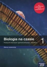 okładka Biologia na czasie 1 Podręcznik Zakres rozszerzony Szkoła ponadpodstawowa, Książka   Barbara Januszewska-Hasiec, Renata Stencel, Anna Tyc