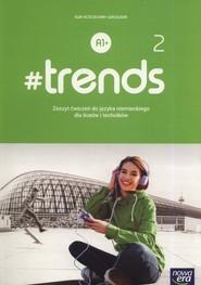 okładka #trends 2 Zeszyt ćwiczeń Szkoła ponadpodstawowa, Książka | Anna Życka, Ewa Kościelniak-Walewska, Andy Christian Körber