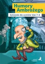 okładka Humory Ambrożego Dyktanda dla uczniów klas 7-8 Szkoła podstawowa, Książka | Skurkiewicz Katarzyna
