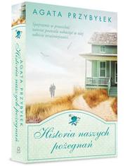okładka Historia naszych pożegnań, Książka | Agata Przybyłek