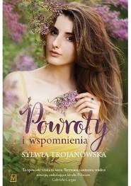 okładka Powroty i wspomnienia, Książka   Sylwia Trojanowska