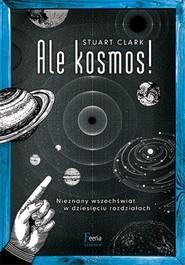 okładka Ale kosmos!, Książka | Clark Stuart