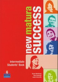 okładka New Matura Success Intermediate Students' Book, Książka | Stuart KcKinlay, Bob Hastings, Regina Raczyńska