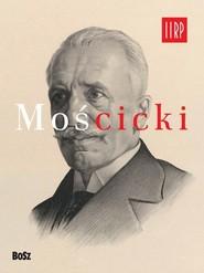 okładka Mościcki, Książka | Jan  Łoziński