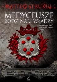 okładka Medyceusze Rodzina u władzy, Książka | Strukul Matteo