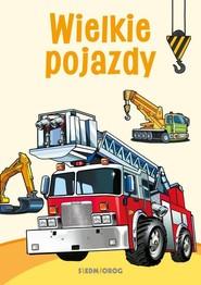 okładka Wielkie pojazdy Kolorowanka, Książka | Tamara Michałowska