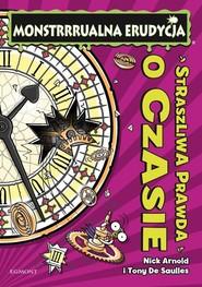 okładka Monstrrrualna erudycja Straszliwa prawda o czasie, Książka | Arnold Nick
