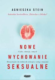 okładka Nowe wychowanie seksualne, Książka | Agnieszka Stein